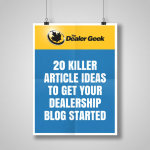 20 Killer Article Ideas To Get Your Car Dealership Blog Started